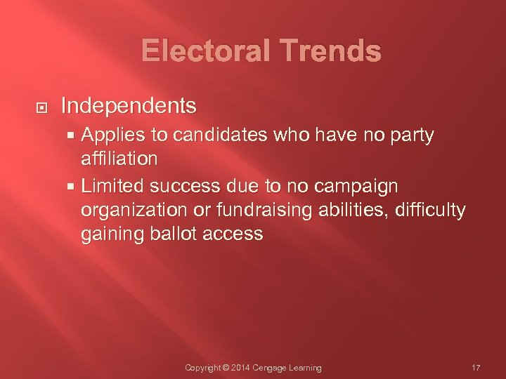Electoral Trends Independents Applies to candidates who have no party affiliation Limited success due