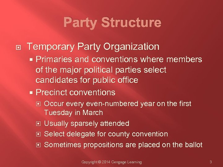 Party Structure Temporary Party Organization Primaries and conventions where members of the major political