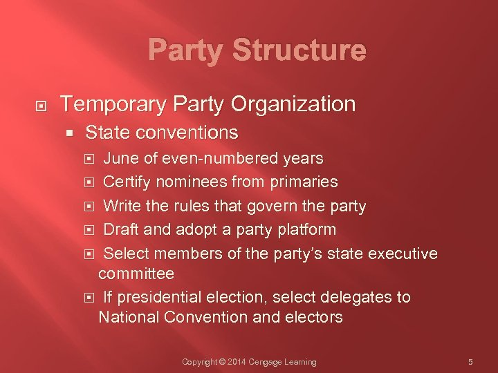 Party Structure Temporary Party Organization State conventions June of even-numbered years Certify nominees from