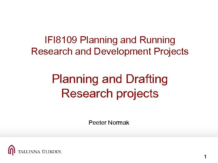 IFI 8109 Planning and Running Research and Development Projects Planning and Drafting Research projects