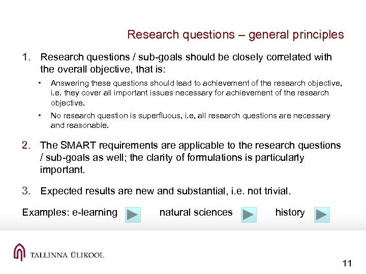 Research questions – general principles 1. Research questions / sub-goals should be closely correlated