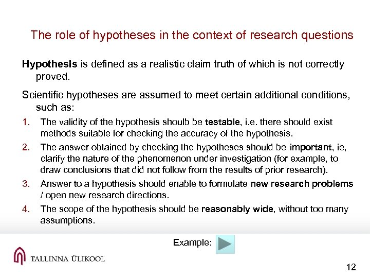 The role of hypotheses in the context of research questions Hypothesis is defined as