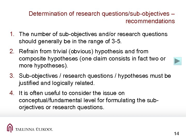 Determination of research questions/sub-objectives – recommendations 1. The number of sub-objectives and/or research questions