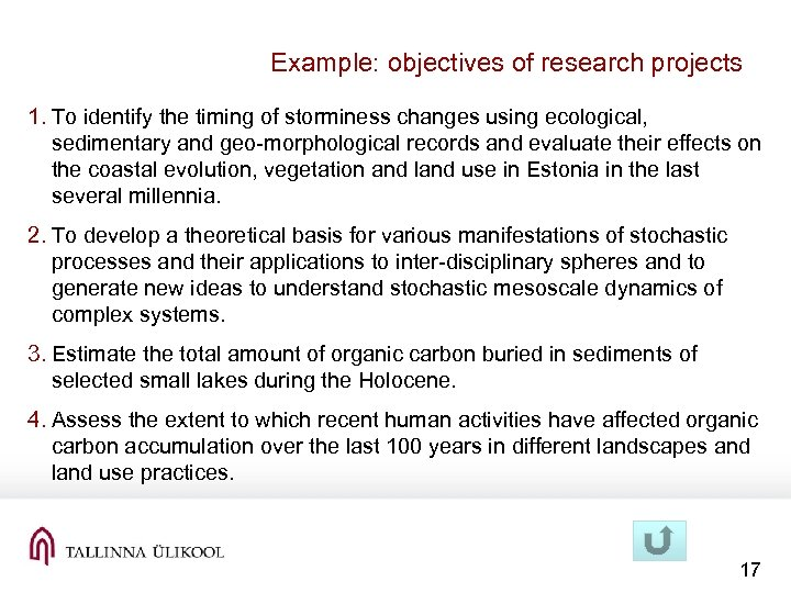 Example: objectives of research projects 1. To identify the timing of storminess changes using