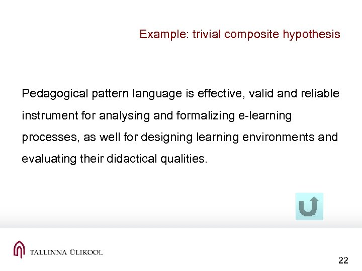 Example: trivial composite hypothesis Pedagogical pattern language is effective, valid and reliable instrument for