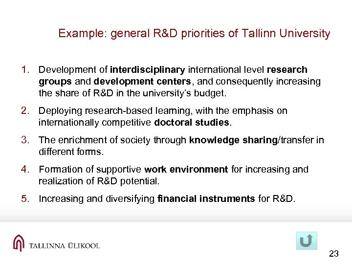 Example: general R&D priorities of Tallinn University 1. Development of interdisciplinary international level research