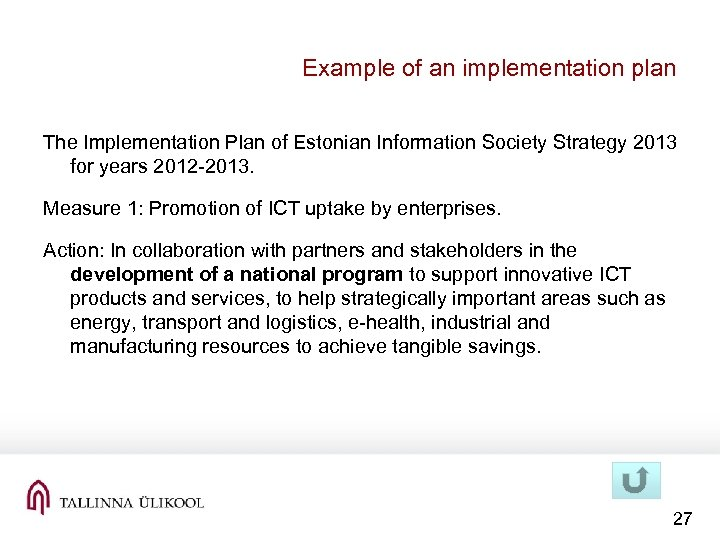Example of an implementation plan The Implementation Plan of Estonian Information Society Strategy 2013