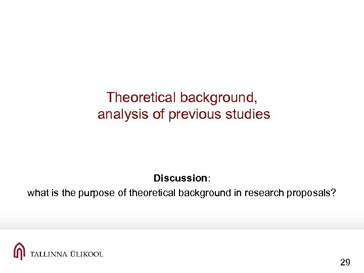 Theoretical background, analysis of previous studies Discussion: what is the purpose of theoretical background