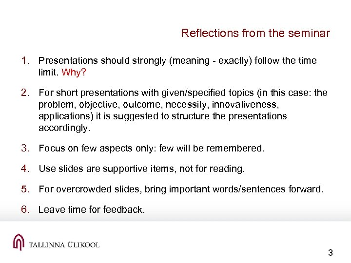 Reflections from the seminar 1. Presentations should strongly (meaning - exactly) follow the time