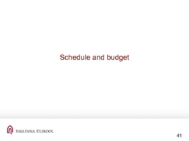 Schedule and budget 41
