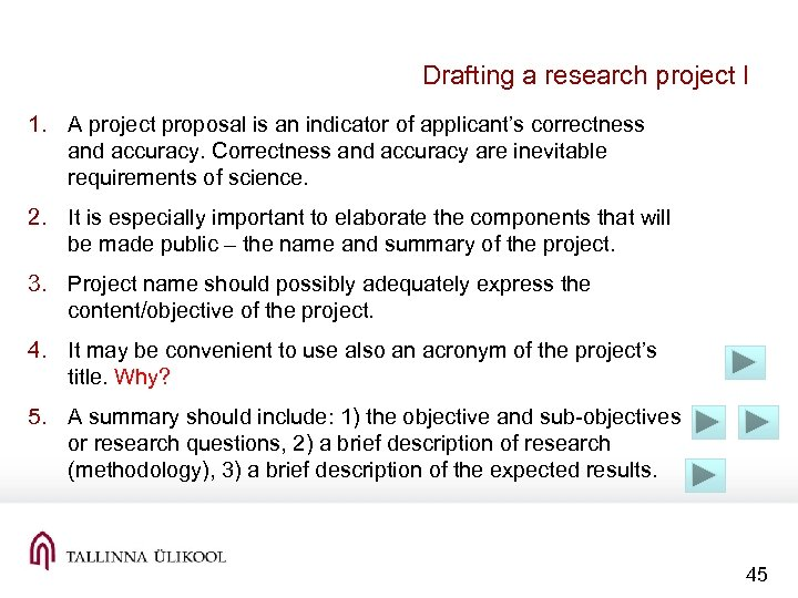 Drafting a research project I 1. A project proposal is an indicator of applicant's