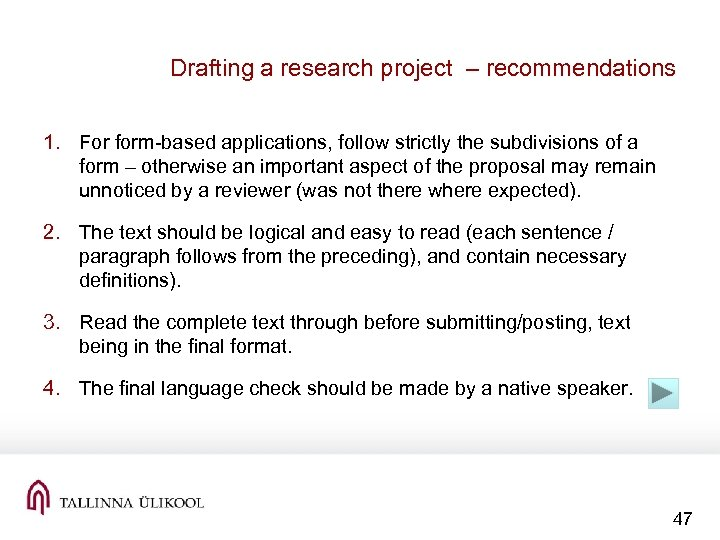 Drafting a research project – recommendations 1. For form-based applications, follow strictly the subdivisions