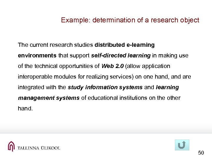 Example: determination of a research object The current research studies distributed e-learning environments that