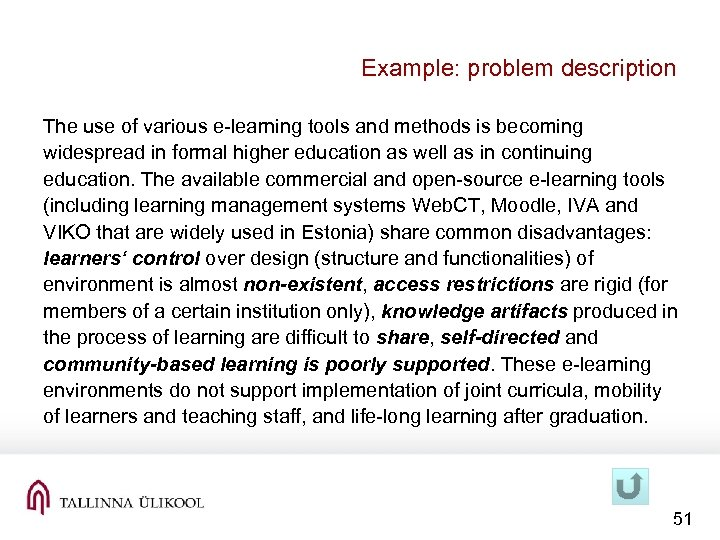 Example: problem description The use of various e-learning tools and methods is becoming widespread