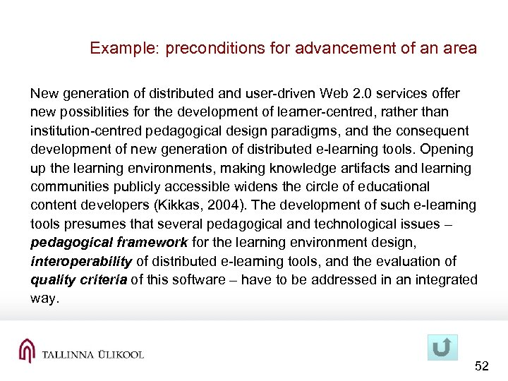 Example: preconditions for advancement of an area New generation of distributed and user-driven Web