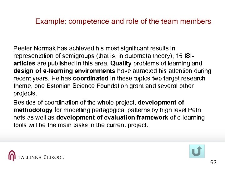 Example: competence and role of the team members Peeter Normak has achieved his most