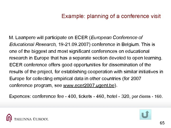 Example: planning of a conference visit M. Laanpere will participate on ECER (European Conference