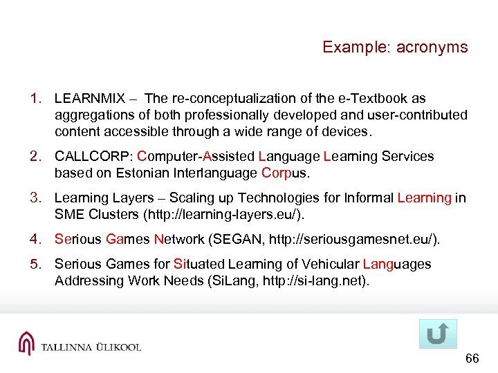 Example: acronyms 1. LEARNMIX – The re-conceptualization of the e-Textbook as aggregations of both