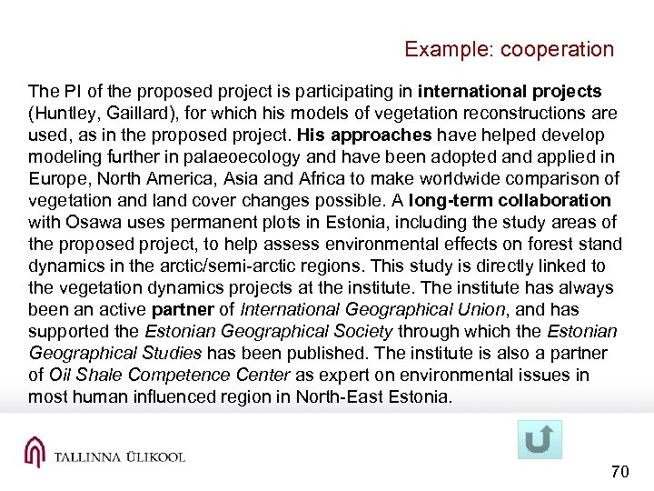 Example: cooperation The PI of the proposed project is participating in international projects (Huntley,