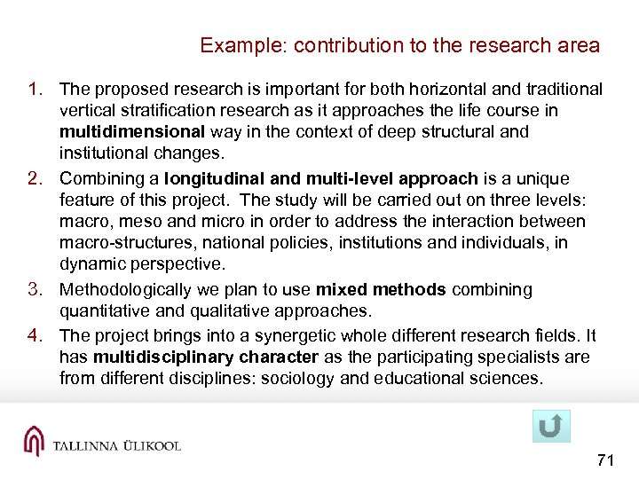 Example: contribution to the research area 1. The proposed research is important for both
