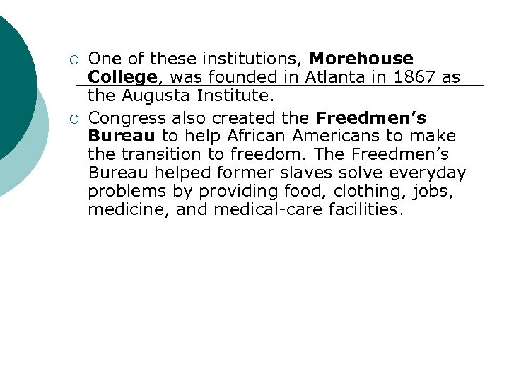 ¡ ¡ One of these institutions, Morehouse College, was founded in Atlanta in 1867