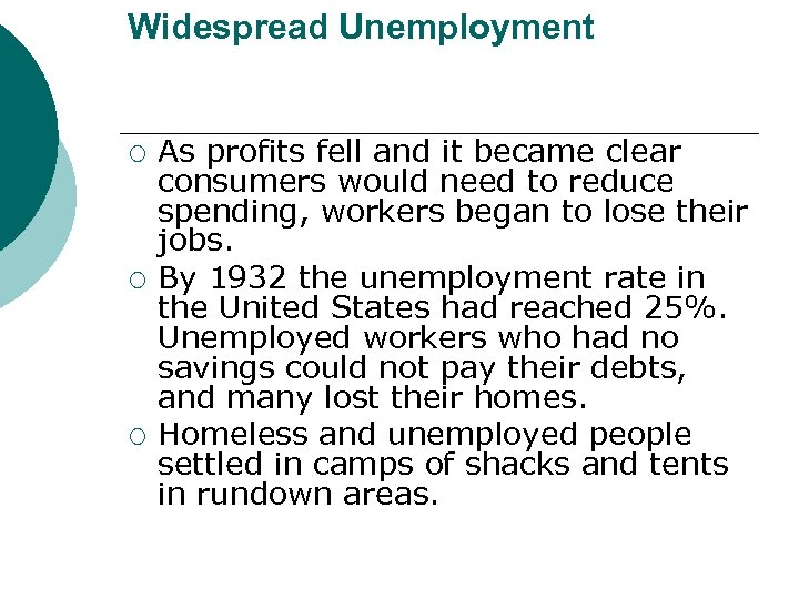 Widespread Unemployment ¡ ¡ ¡ As profits fell and it became clear consumers would