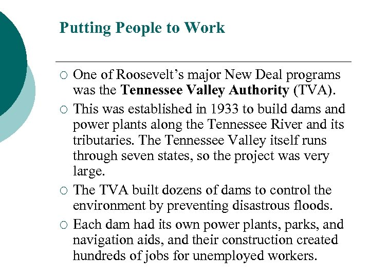 Putting People to Work ¡ ¡ One of Roosevelt's major New Deal programs was