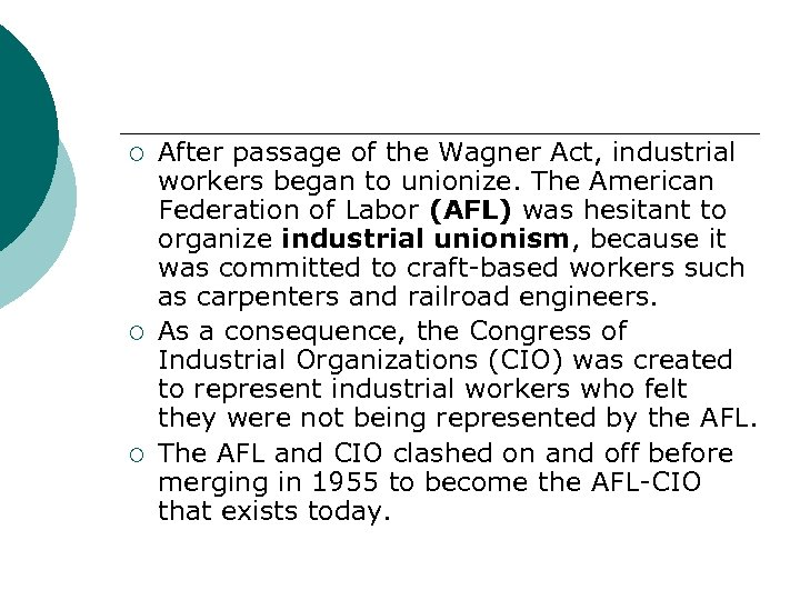 ¡ ¡ ¡ After passage of the Wagner Act, industrial workers began to unionize.