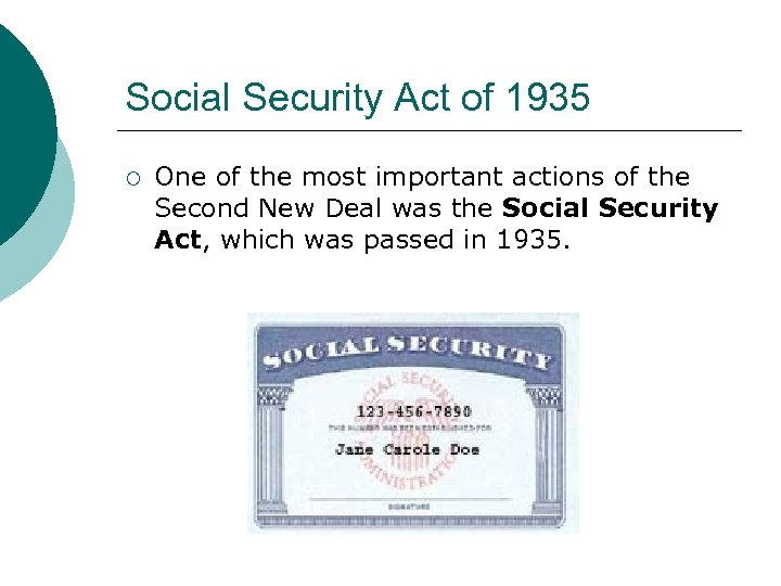 Social Security Act of 1935 ¡ One of the most important actions of the