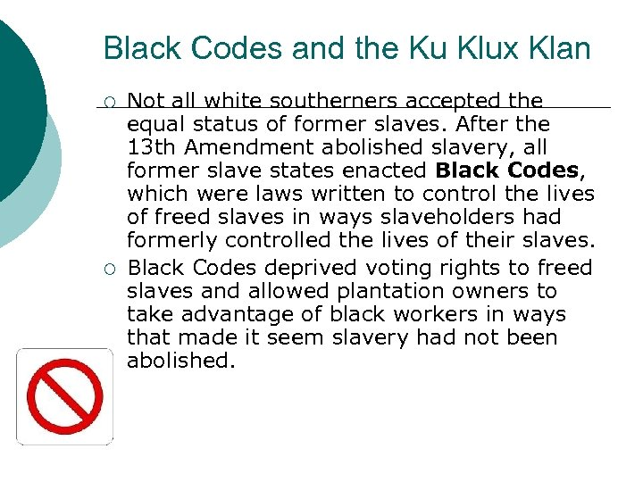 Black Codes and the Ku Klux Klan ¡ ¡ Not all white southerners accepted