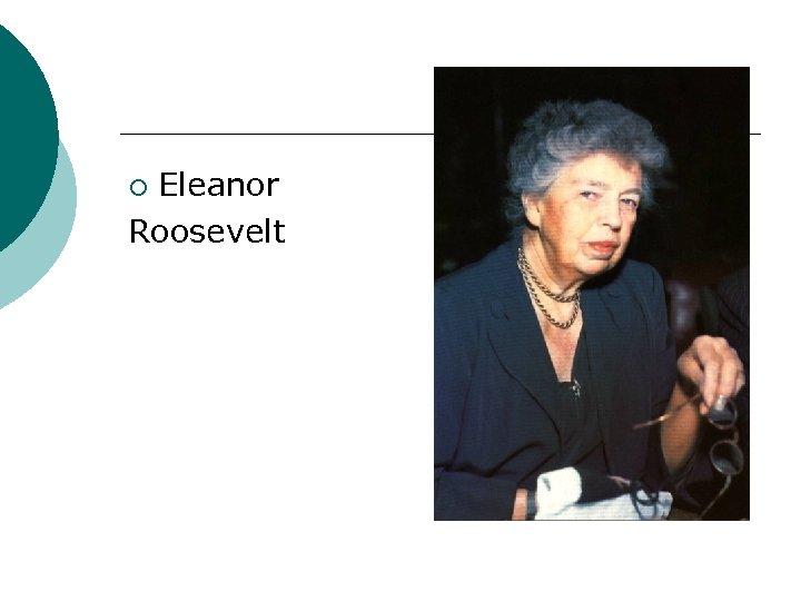 Eleanor Roosevelt ¡