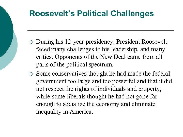 Roosevelt's Political Challenges ¡ ¡ During his 12 -year presidency, President Roosevelt faced many
