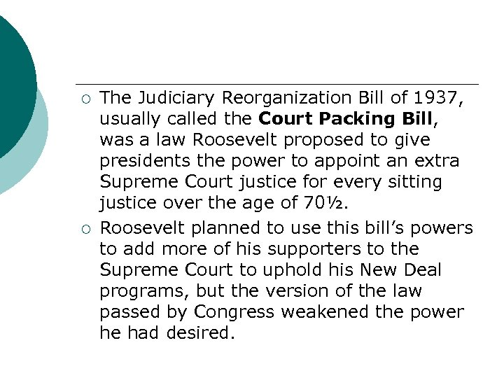 ¡ ¡ The Judiciary Reorganization Bill of 1937, usually called the Court Packing Bill,