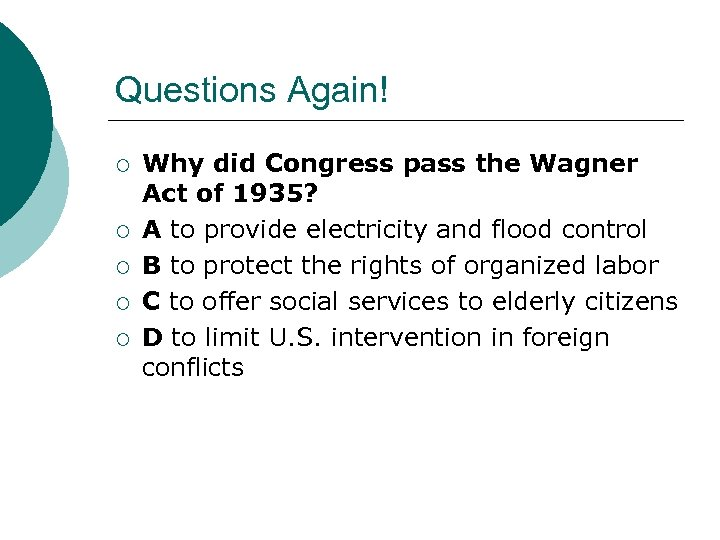 Questions Again! ¡ ¡ ¡ Why did Congress pass the Wagner Act of 1935?