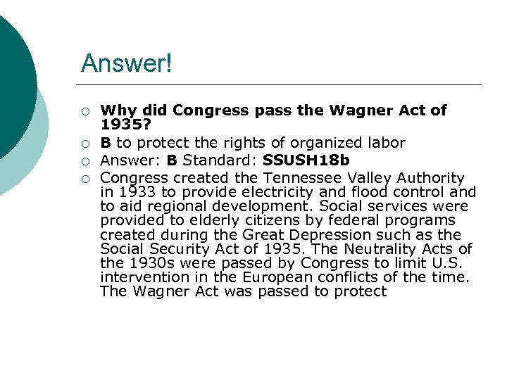 Answer! ¡ ¡ Why did Congress pass the Wagner Act of 1935? B to