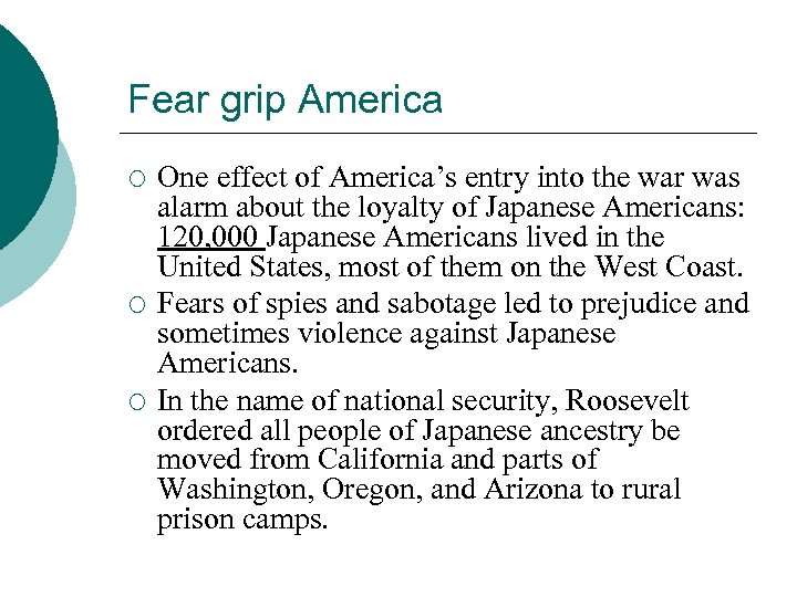 Fear grip America ¡ ¡ ¡ One effect of America's entry into the war