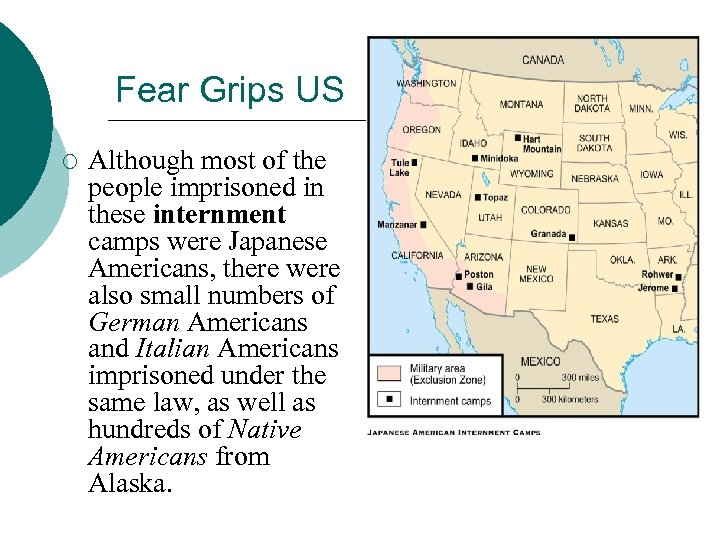 Fear Grips US ¡ Although most of the people imprisoned in these internment camps