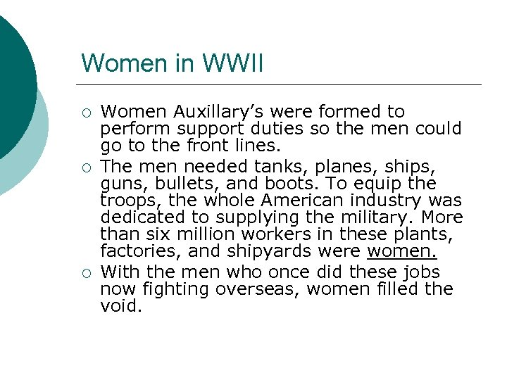 Women in WWII ¡ ¡ ¡ Women Auxillary's were formed to perform support duties