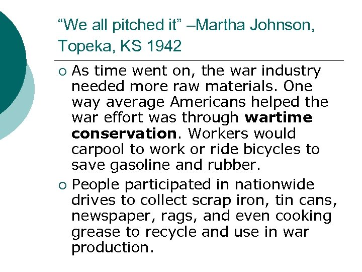 """""""We all pitched it"""" –Martha Johnson, Topeka, KS 1942 As time went on, the"""