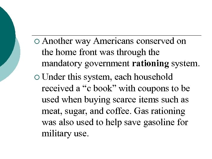 ¡ Another way Americans conserved on the home front was through the mandatory government