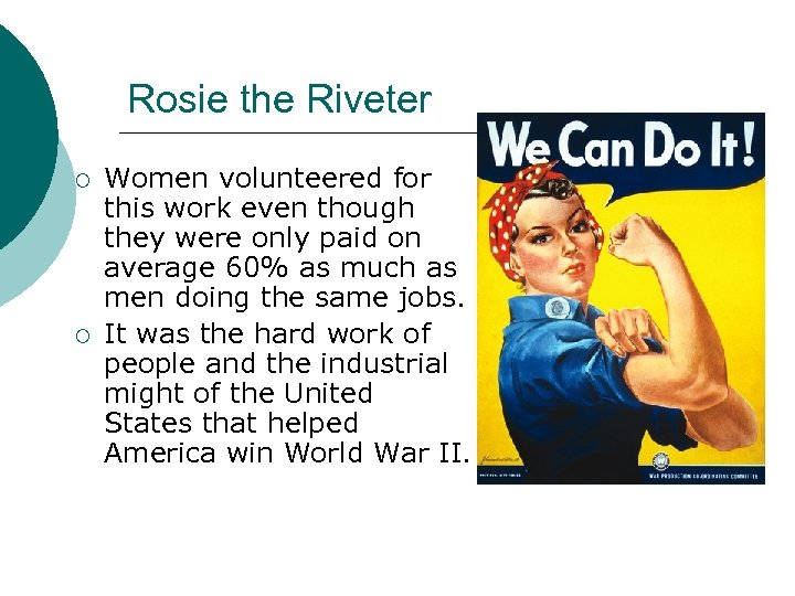 Rosie the Riveter ¡ ¡ Women volunteered for this work even though they were