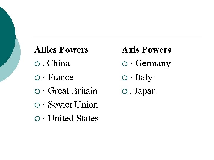 Allies Powers ¡. China ¡ · France ¡ · Great Britain ¡ · Soviet