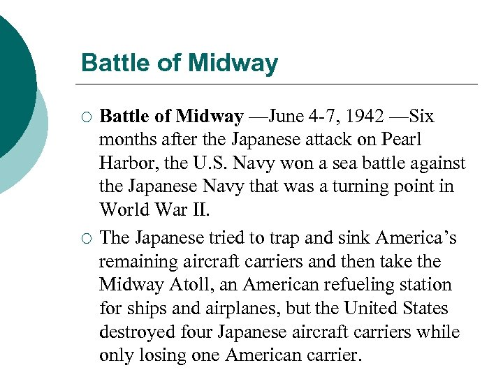 Battle of Midway ¡ ¡ Battle of Midway ––June 4 -7, 1942 ––Six months