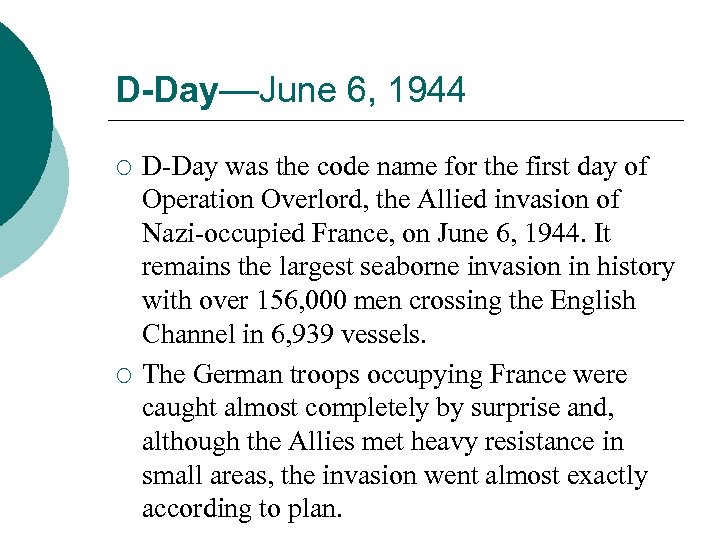 D-Day––June 6, 1944 ¡ ¡ D-Day was the code name for the first day