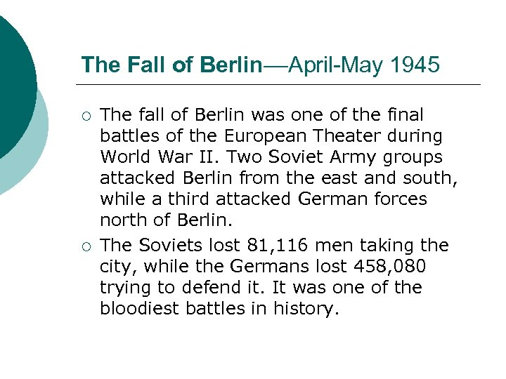 The Fall of Berlin––April-May 1945 ¡ ¡ The fall of Berlin was one of