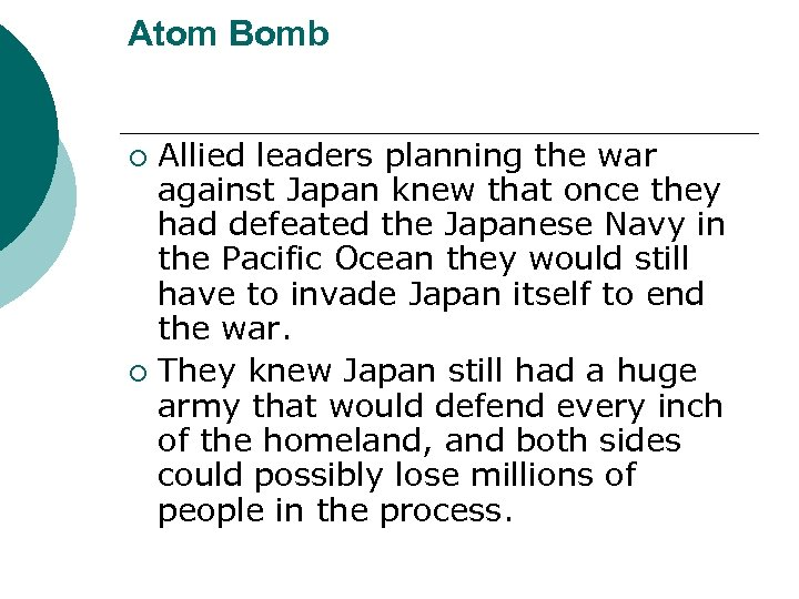 Atom Bomb Allied leaders planning the war against Japan knew that once they had