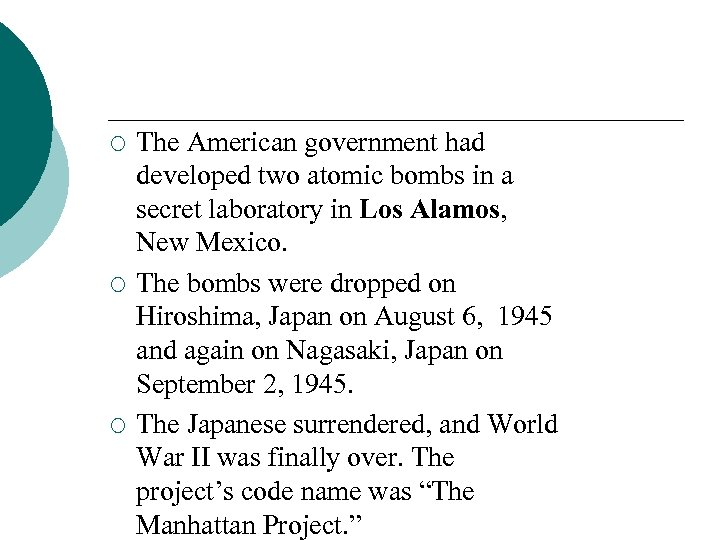¡ ¡ ¡ The American government had developed two atomic bombs in a secret