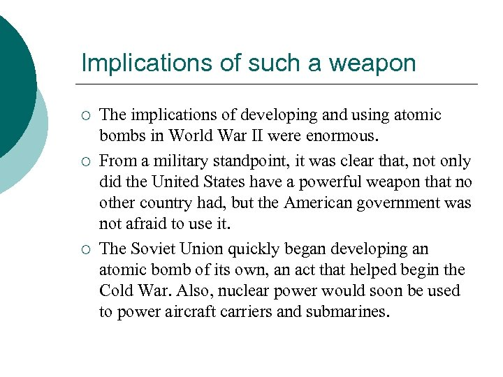 Implications of such a weapon ¡ ¡ ¡ The implications of developing and using