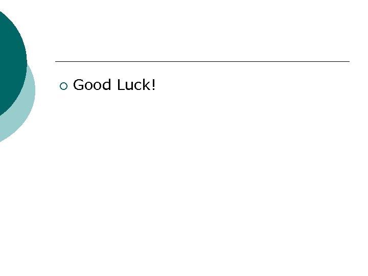 ¡ Good Luck!