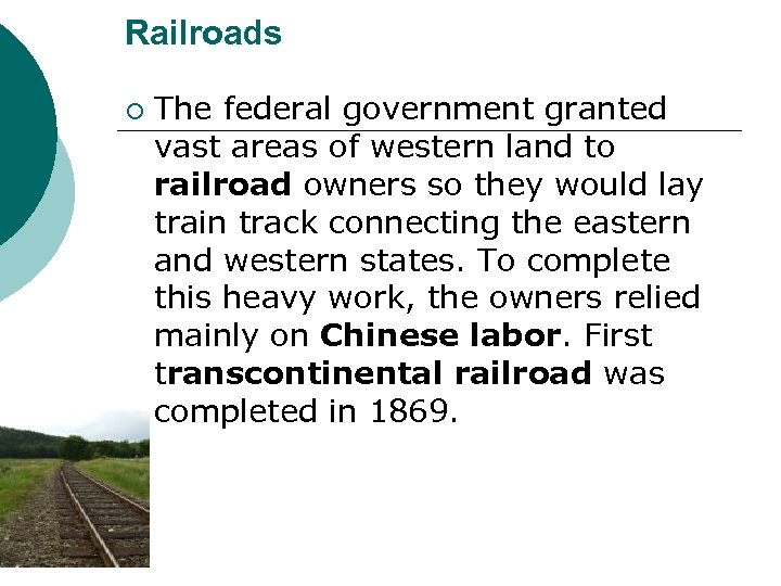 Railroads ¡ The federal government granted vast areas of western land to railroad owners